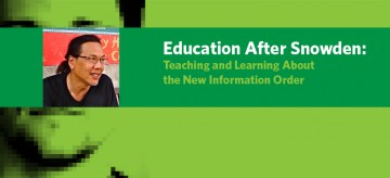 Education After Snowden: Teaching and Learning About the New Information Order